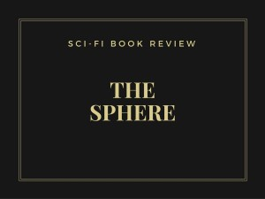 The Sphere – Michael Crichton book review