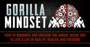 Gorilla Mindset Seminar – 5 Things I Learned
