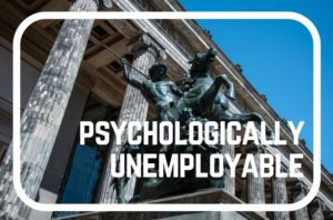 11 Signs You're Becoming Psychologically Unemployable